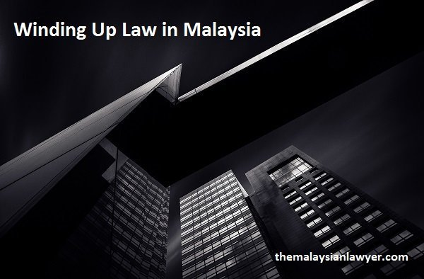 Closing Down A Company Winding Up Law In Malaysia